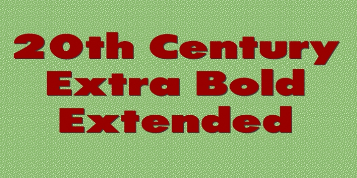 20th Century ExtraBold Extended font preview